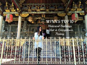 Mynn's Top 10 Buildings to Visit in Penang's Historical Georgetown - www.shewalkstheworld.com
